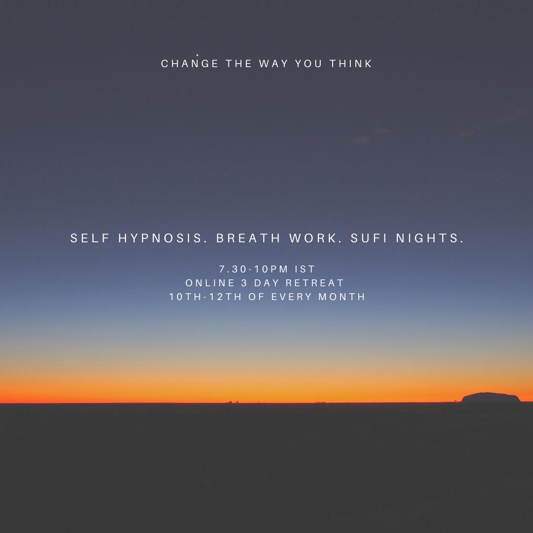 Self Hypnosis. Breath Work. Sufi Nights.